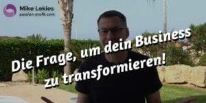 die-frage-um-dein-business-zu-transformieren